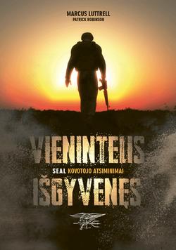 Vienintelis išgyvenęs: apie desperatišką mūšį kalnuose ir didžiausią karių netektį SEAL istorijoje